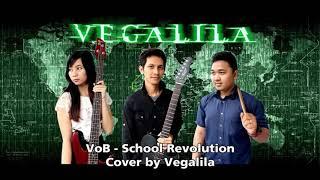 Video VoB - School Revolution Cover by Vegalila download MP3, 3GP, MP4, WEBM, AVI, FLV Oktober 2017
