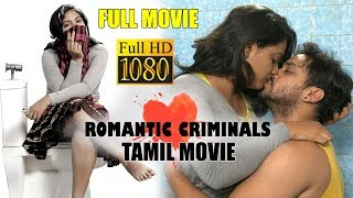 Romantic Criminals Full Tamil movie   2019 Latest Tamil Movies