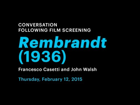 Rembrandt (1936): Conversation with Francesco Casetti and John Walsh