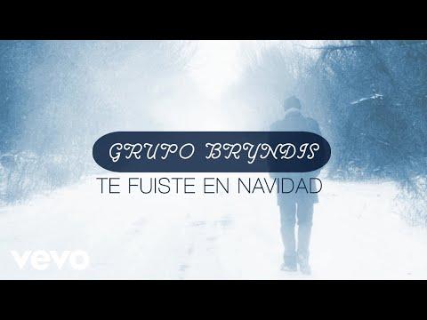 Grupo Bryndis - Te Fuiste En Navidad (Lyric Video)
