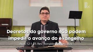 Sermão Dominical - 17.05.2020 - Decretos do governo não podem impedir o avanço do evangelho