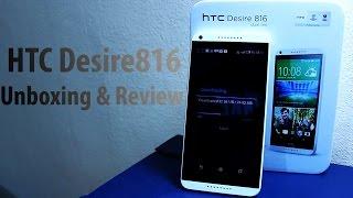 HTC Desire 816 Unboxing  & Full Review -مراجعة وفتح صندوق الديزير 816 -هل يستاهل الشراء