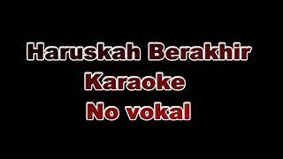 Haruskah berakhir Karaoke no vokal
