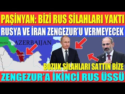PAŞİNYAN: BİZİ RUS SİLAHLARI YAKTI / RUSYA VE İRAN ZENGEZUR'U VERMEYECEK /ZENGEZUR'A İKİNCİ RUS ÜSSÜ