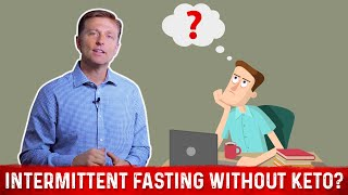 Intermittent Fasting WITHOUT doing Keto?