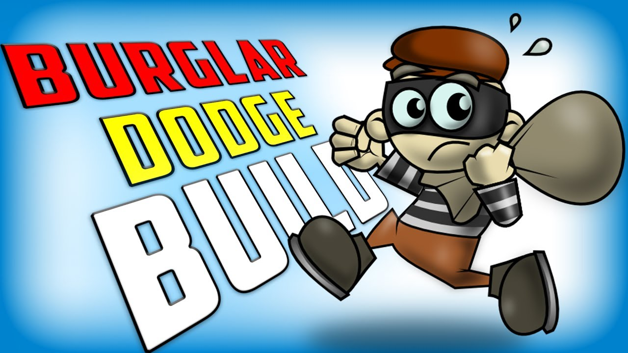 crazy  burglar dodge build payday  youtube