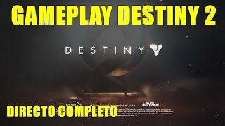 Gameplay Destiny 2 Directo completo 18 mayo