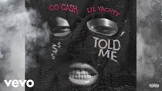 Co Cash tOlD mE ft Lil Yachty