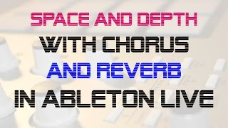 Space & Depth to Synths with Chorus & Reverb