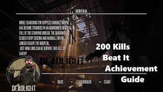 DeadLight Director's Cut | Survival | 200 Kills | Beat It Achievement Guide