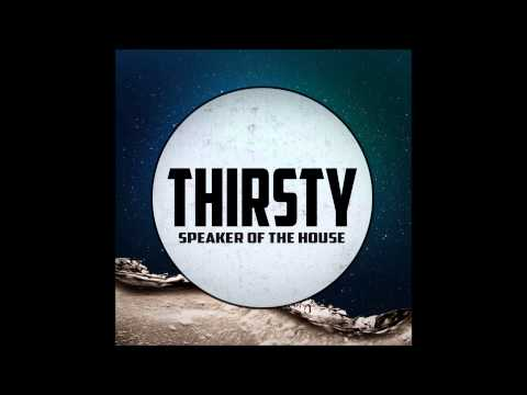 Speaker of the House - Thirsty[Free DL]