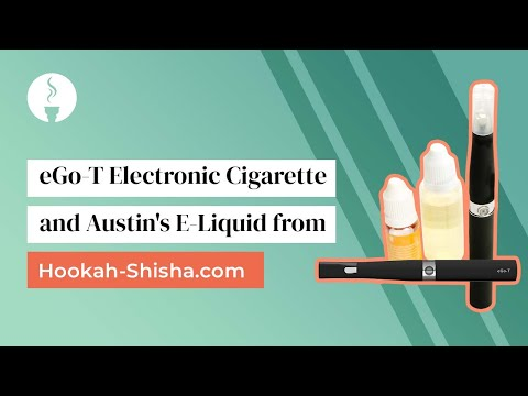 eGo-T Electronic Cigarette and Austin's E-Liquid from Hookah-Shisha.com