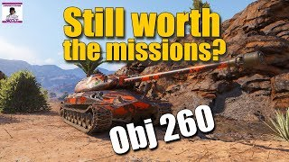 WOT: Object 260 still worth the missions? WORLD OF TANKS