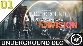 UNDERGROUND DLC | The Division | Phase 1