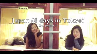 Japan(4 days in Tokyo)  By: Jinhee Y