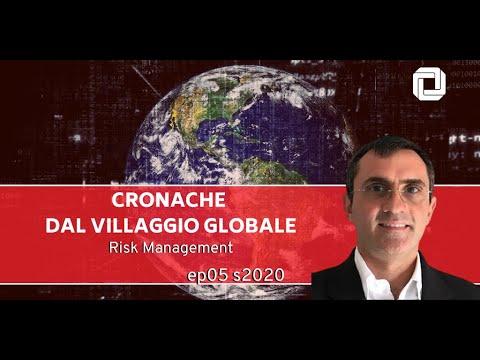 Risk Management - Cronache Dal Villaggio Globale EP05 S2020
