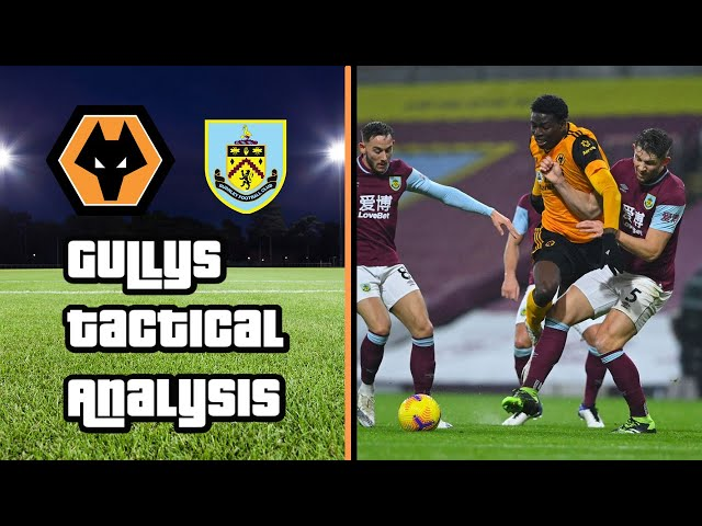 Burnley 2-1 Wolves | Gully's Tactical Analysis |