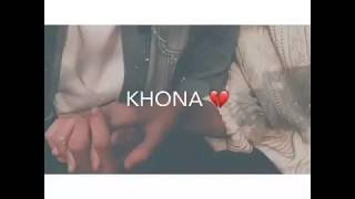 Khona Doon main Pake Tumko 💖 | Full Romantic  Song | WhatsApp Status  | love Sad Song for GF 💓