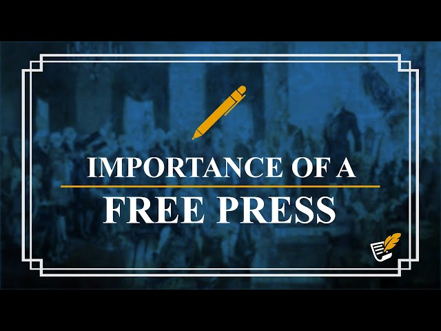 Importance of a Free Press | Constitution Corner