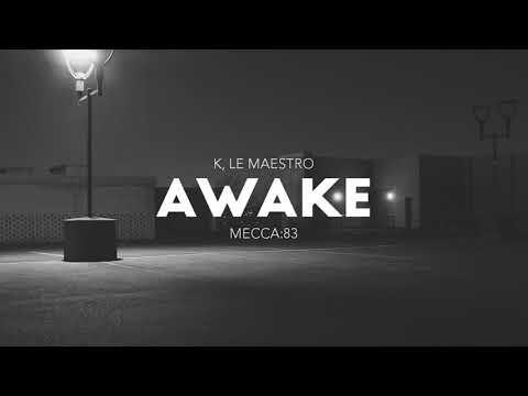 Mecca:83 x K, Le Maestro - Awake