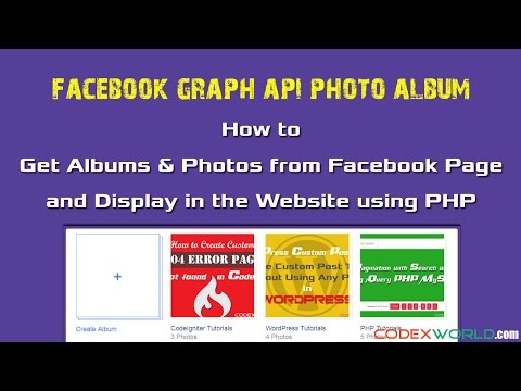 Display Facebook Albums and Photos on the Website using PHP