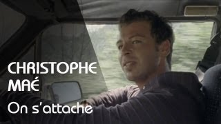 Смотреть клип Christophe Maé - On S'Attache