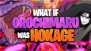 What If Orochimaru Became Hokage?