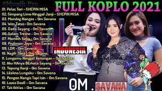Full Koplo Om Savana Lagu Pilihan Terbaru 2021 Full Album Shepin Misa Yeni Inka Arlida Putri