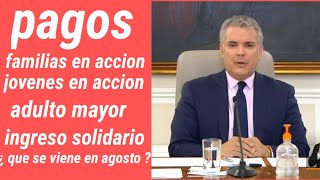 PAGOS-familias en accion, jovenes en acccion, ingreso solidario-colombia mayor, que se viene ?