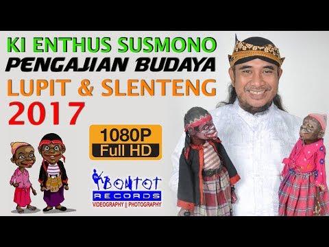 KI ENTHUS SUSMONO 2017 :: PENGAJIAN BUDAYA :: LUPIT & SLENTENG :: THE BONTOT RECORDS