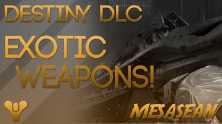 Destiny Exotic DLC Weapons. Raid weapons I am looking forward to.