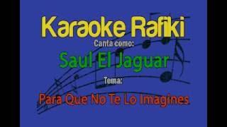 Saul El Jaguar - Para Que No Te Lo Imagines Karaoke Demo