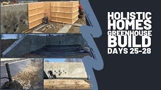 Holistic Homes-Greenhouse Build (Days 25-28) Earthship Inspired Design & Build. (live & time-lapse)