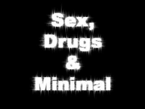 Sex and Drugs and Minimal 2012 (DJ ILLÉS MIX)