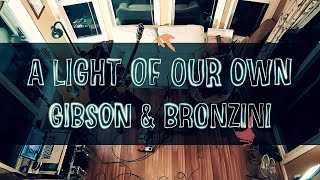 Gibson & Bronzini - A Light of Our Own