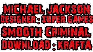 SMOOTH CRIMINAL - download - KRAFTA
