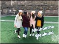 **Weekend with the girls in Melbourne**