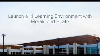 Webinar: Launch a 1:1 Learning Environment with Meraki and E-rate