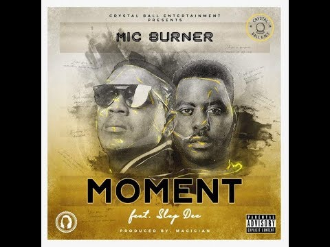 Mic Burner ft Slap Dee - Moment (Audio) | ZedMusic | Zambian Music 2018