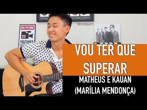 Matheus e Kauan Marília Mendonça Vou Ter Que Superar - Rodrigo Yukio Violão Fingerstyle Cover