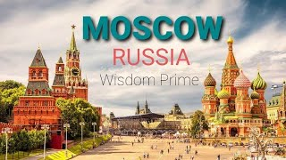 Moscow City Tour Russia 🇷🇺 || Tourist Attractions | Wisdom Prime