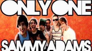 only one sammy adams music video