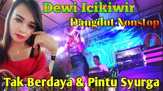 Dewi Icikiwir - Pintu Surga & Tak Berdaya   Lagu Dangdut Nonstop Orgen Tunggal Nonstop Terbaru 2021