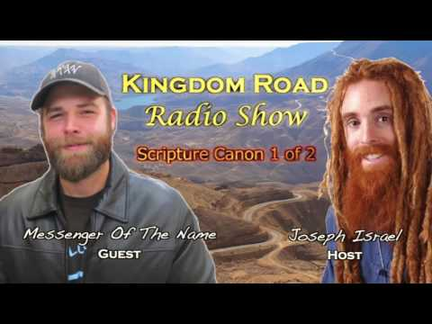 """Scripture Canon"" 1 of 2 Messenger Of The Name on Joseph Israel's Kingdom Road Radio"