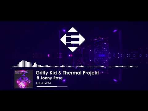 Gritty Kid & Thermal Project feat. Jonny Rose - HighWay (Original Mix)