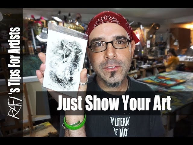 Just Show Your Work Already - Tips for artists
