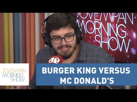 Burger King X Mc Donald's: Entenda A