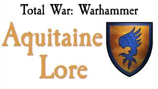 aquitaine lore tw warhammer