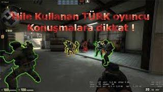 CS-GO HİLE KULLANAN TÜRK OYUNCU
