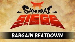 Samurai Siege Bargain Beatdown - Ep. 1